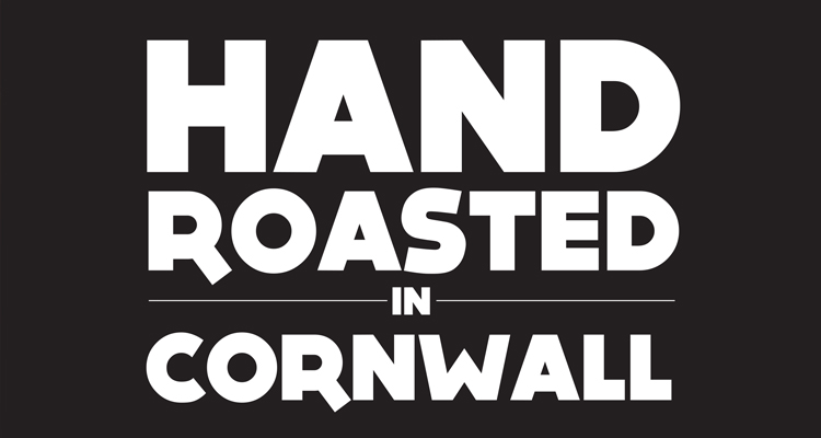 Hand Roasted in Cornwall